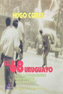 """""""El 68 Uruguayo"""" de Hugo Cores"""