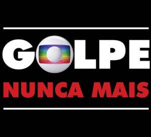Golpe-nunca-mais-Rede-Globo-1