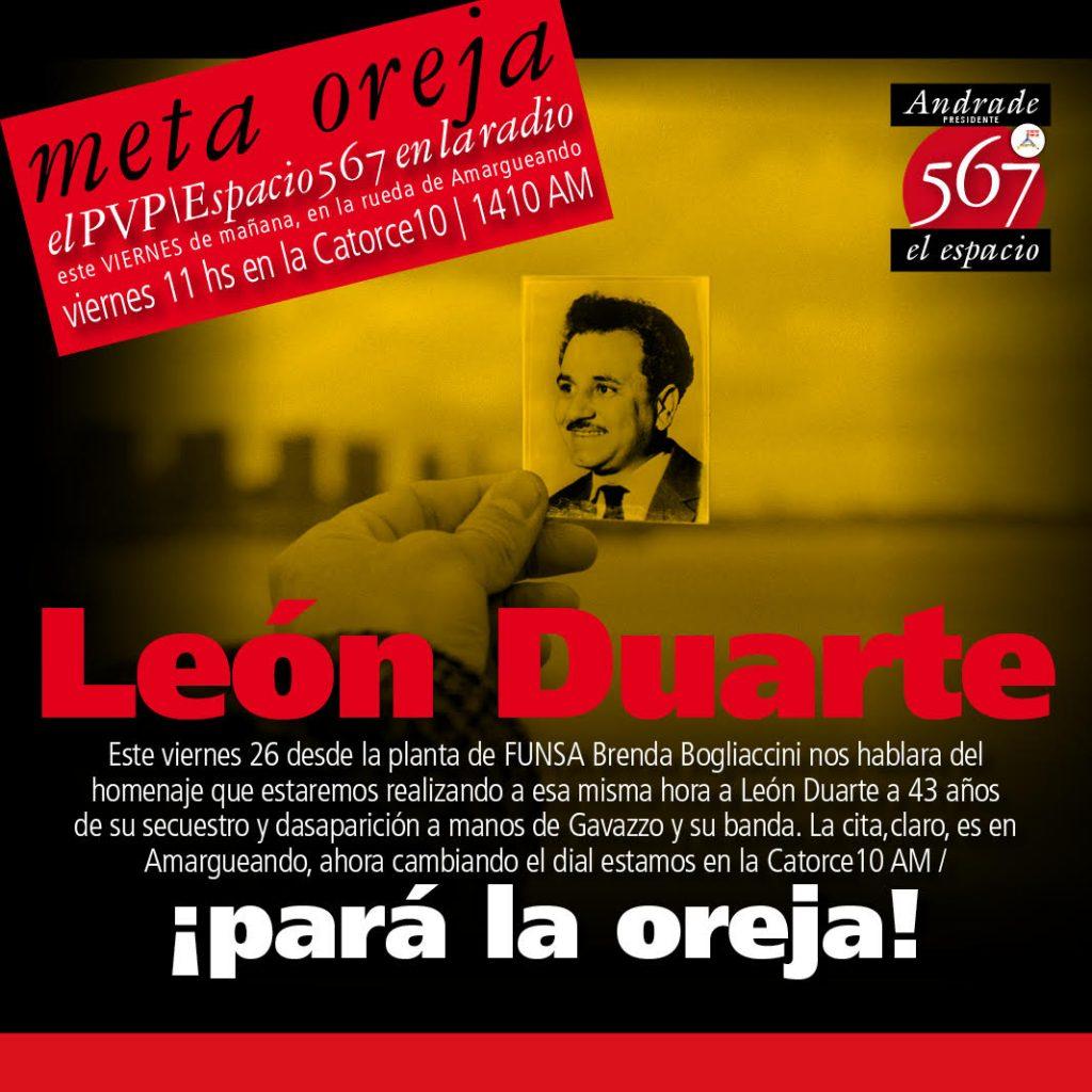 Desde la planta de FUNSA Brenda Bogliaccini nos hablará del homenaje que estaremos realizando a León Duarte, a 43 años de su secuestro y desaparición a manos de Gavazzo y su banda.