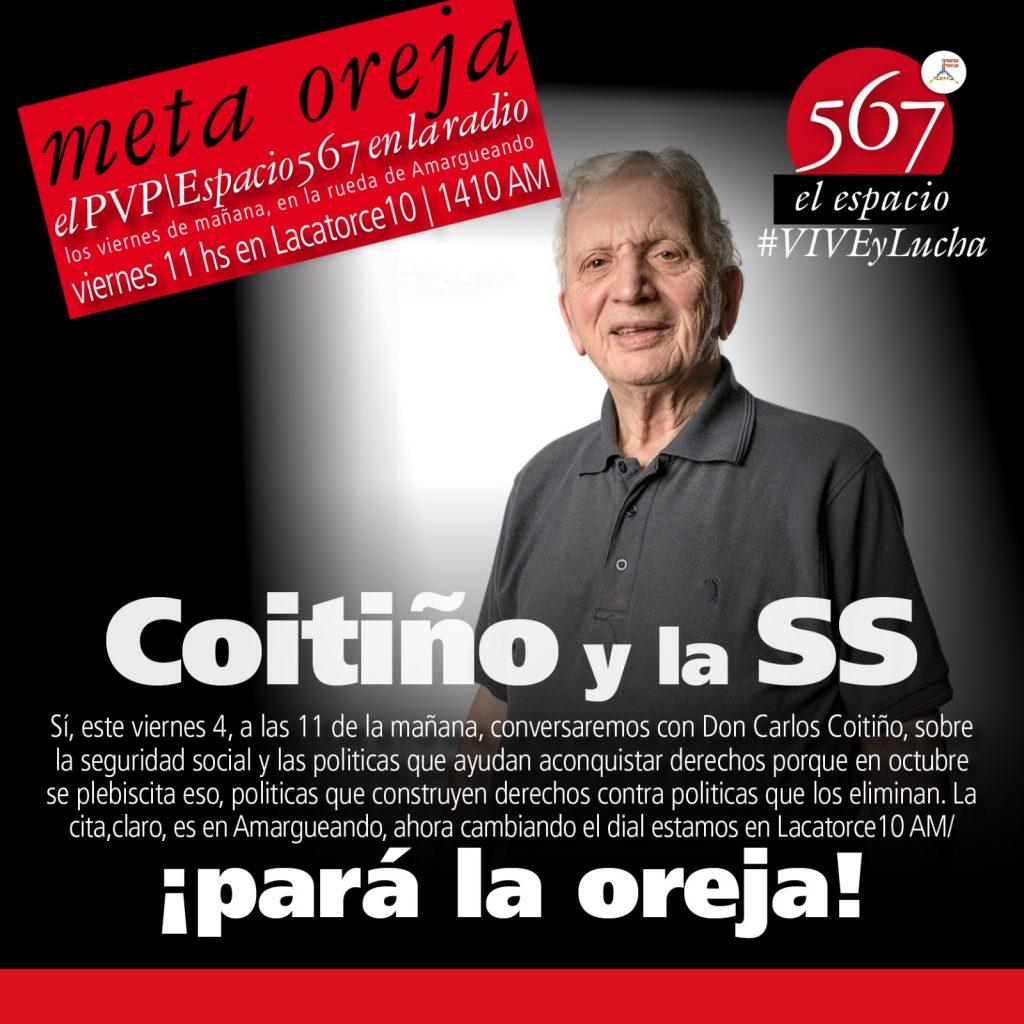 Conversamos con Don Carlos Coitiño sobre la seguridad social y las políticas que ayudan a conquistar derechos, porque en octubre se plebiscita eso, políticas que construyen derechos contra políticas que los eliminan.